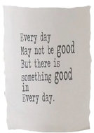 Poster A4 Every day may not be good